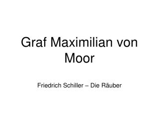 Graf Maximilian von Moor