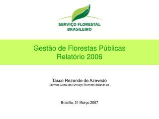 Gestão de Florestas Públicas Relatório 2006