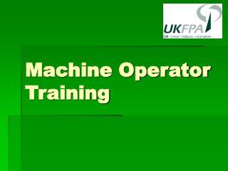 Machine Operator Training