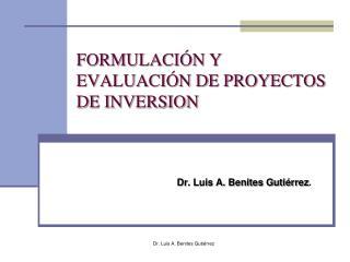 FORMULACIÓN Y EVALUACIÓN DE PROYECTOS DE INVERSION