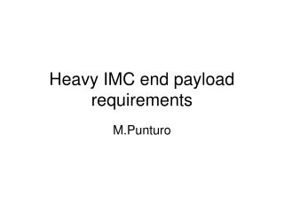 Heavy IMC end payload requirements