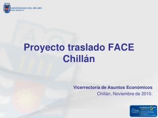 Proyecto traslado FACE Chillán