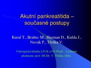 Akutní pankreatitida –  současné postupy