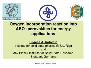 Oxygen incorporation reaction into ABO 3  perovskites for energy applications Eugene A. Kotomin