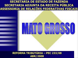REFORMA TRIBUT�RIA � PEC 233/08 ABR/2008