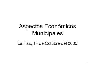 Aspectos Econ ómicos Municipales