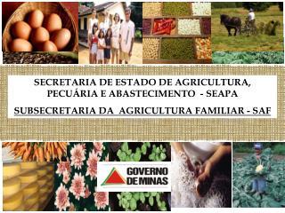 SECRETARIA DE ESTADO DE AGRICULTURA, PECUÁRIA E ABASTECIMENTO  - SEAPA