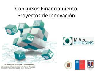 Concursos Financiamiento Proyectos de Innovación