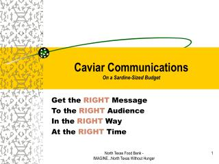 Caviar Communications On a Sardine-Sized Budget
