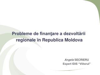 Probleme de finanţare a dezvoltării  regionale în Republica Moldova
