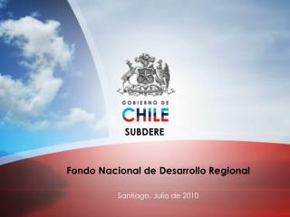 Fondo Nacional de Desarrollo Regional Santiago, Julio de 2010