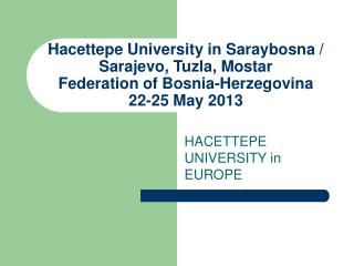 HACETTEPE UNIVERSITY in EUROPE