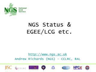 NGS Status & EGEE/LCG etc.