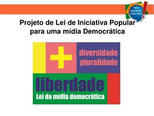 Projeto de Lei de Iniciativa Popular para uma mídia Democrática
