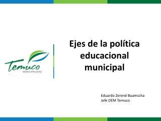 Ejes de la política educacional municipal