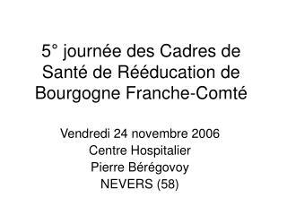 5° journée des Cadres de Santé de Rééducation de Bourgogne Franche-Comté
