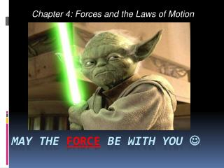 may the  FORCE be with you  