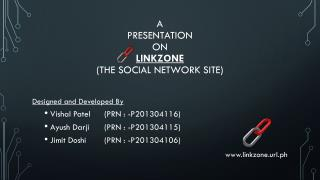 A Presentation  ON  LinkZone (THE Social Network site)