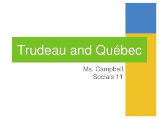 Trudeau and Qu�bec