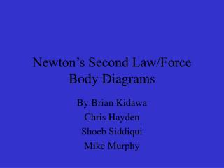 Newton's Second Law/Force Body Diagrams