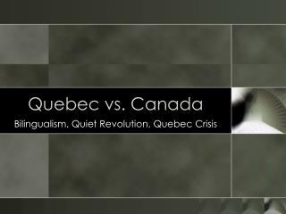 Quebec vs. Canada