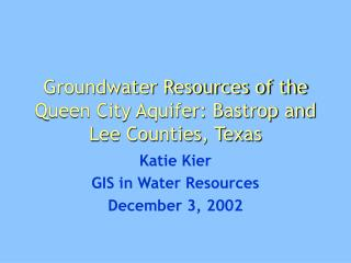 Groundwater Resources of the Queen City Aquifer: Bastrop and Lee Counties, Texas