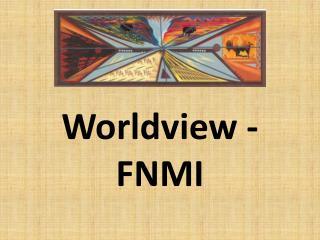 Worldview - FNMI