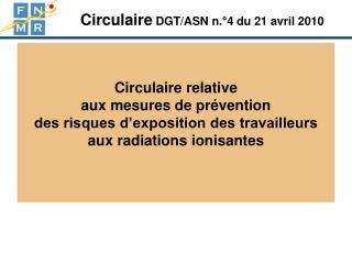 Circulaire  DGT/ASN n.°4 du 21 avril 2010