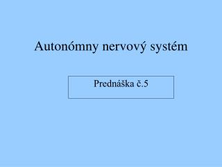 Auton ómny nervov ý systém