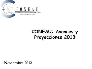 CONEAU: Avances y Proyecciones 2013