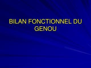 BILAN FONCTIONNEL DU GENOU