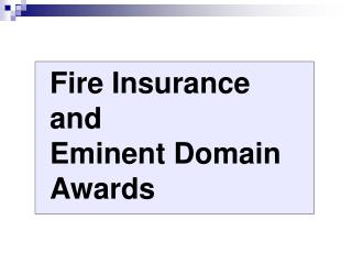 Fire Insurance and Eminent Domain Awards