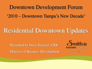 Downtown Development Forum '2010 – Downtown Tampa's New Decade' Residential Downtown Updates