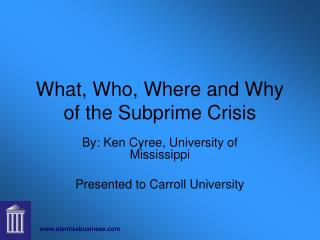 What, Who, Where and Why of the Subprime Crisis