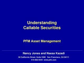 Understanding  Callable Securities PFM Asset Management