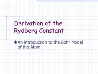 Derivation of the  Rydberg Constant