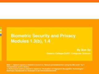 Biometric Security and Privacy Modules 1.3(b), 1.4