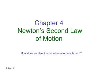 Chapter 4 Newton's Second Law  of Motion