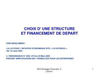 CHOIX D' UNE STRUCTURE  ET FINANCEMENT DE DEPART