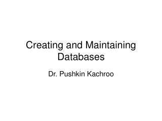 Creating and Maintaining Databases