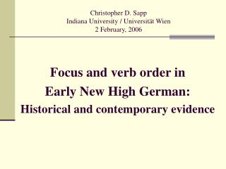Christopher D. Sapp Indiana University / Universität Wien 2 February, 2006