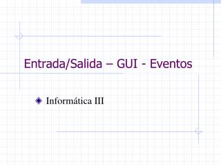 Entrada/Salida � GUI - Eventos