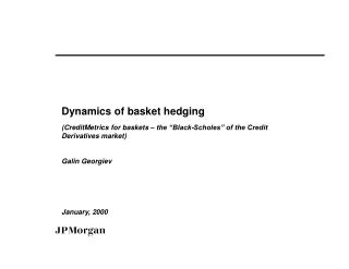 Dynamics of basket hedging