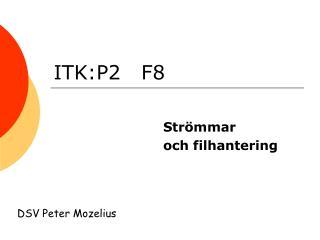 ITK:P2   F8