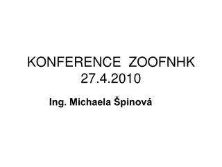 KONFERENCE  ZOOFNHK 27.4.2010