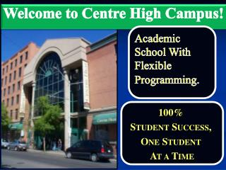 Welcome to Centre High Campus!