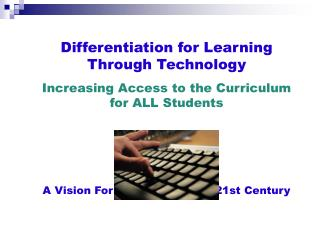Differentiation for Learning Through Technology