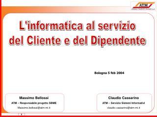 L'informatica al servizio del Cliente e del Dipendente