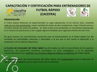 CAPACITACIÓN Y CERTIFICACIÓN PARA ENTRENADORES DE FUTBOL RÁPIDO (CACEFRA)