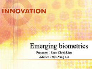 Emerging biometrics